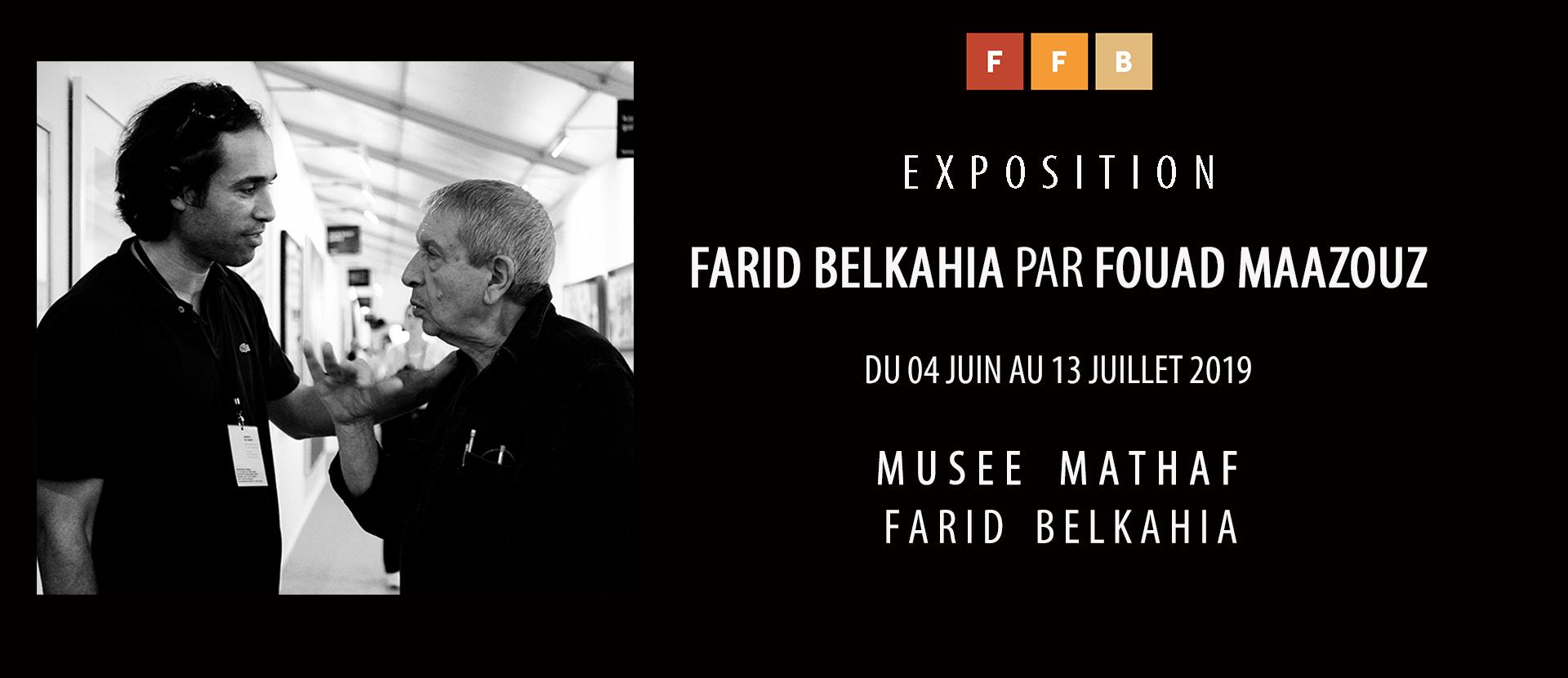 EXPOSITION : FARID BELKAHIA PAR FOUAD MAAZOUZ DU 4 JUIN AU 13 JUILLET 2019